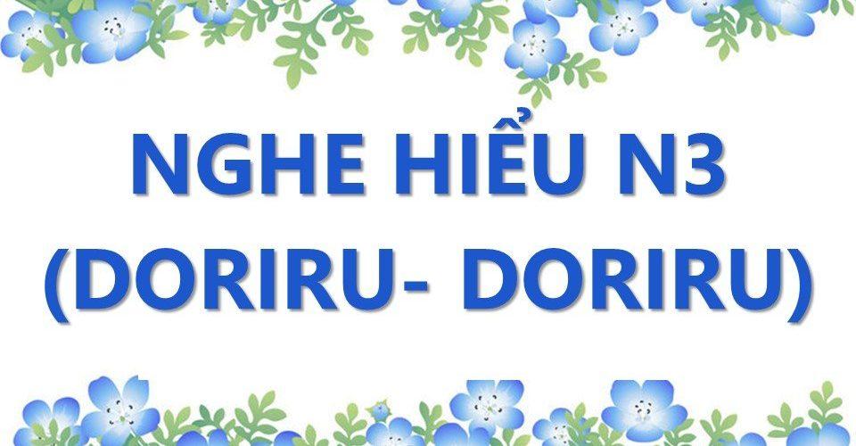 N3 nghe hiểu doriru doriru